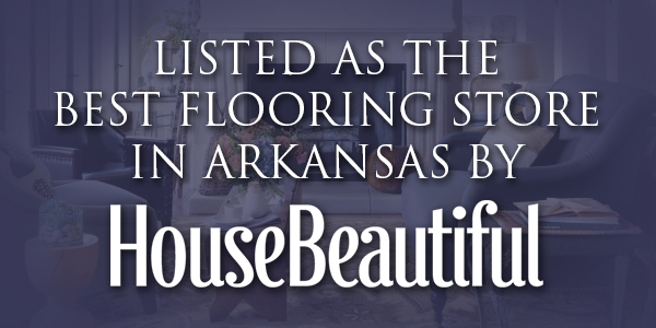 Listed as the best flooring store in Arkansas by House Beautiful.
